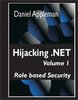 About Hijacking .Net Vol 1: Role Based Security: Hijacking .NET is today's equivalent of using undocumented Windows API functions.
