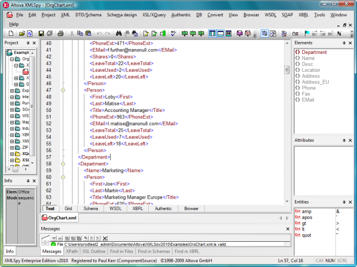 XML Editor: XMLSpy is an advanced XML editor for modeling, editing, transforming, and debugging XML-related technologies. The XML editor delivers the power you need to create the most advanced XML and Web applications, yet at the same time it's flexible enough to allow you to work with any XML technology in a way that best suits the complexity of the document and your preferences, for instance, if you prefer to develop in a text view or graphical view, or switch back and forth between the two.